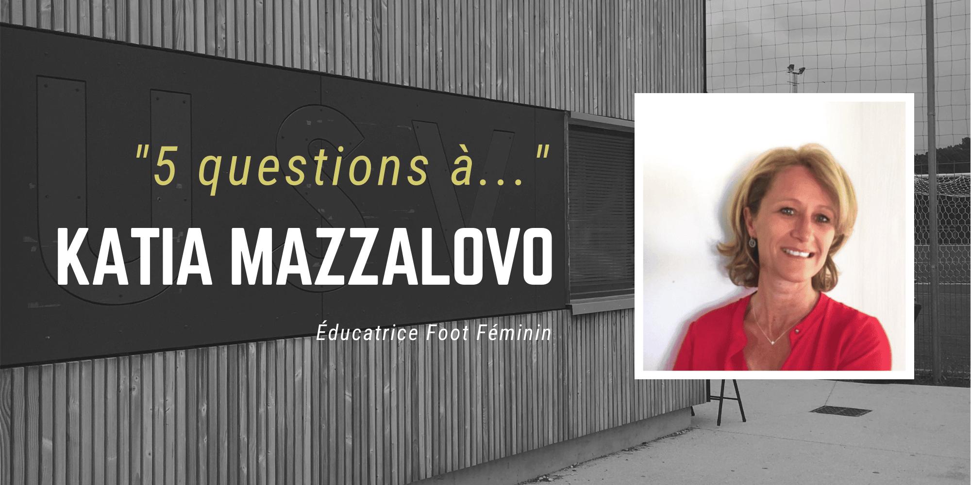 5 questions à… Katia MAZZALOVO – Éducatrice Foot Féminin